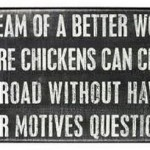 I Dream of A Better World…