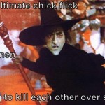 The Ultimate Chick Flick…