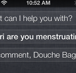 Siri Says Douche Bag?! And More Gems from Shit Siri Says