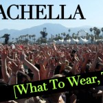 The Ultimate Coachella Guide: What To Wear To See Your Favorite Headliners